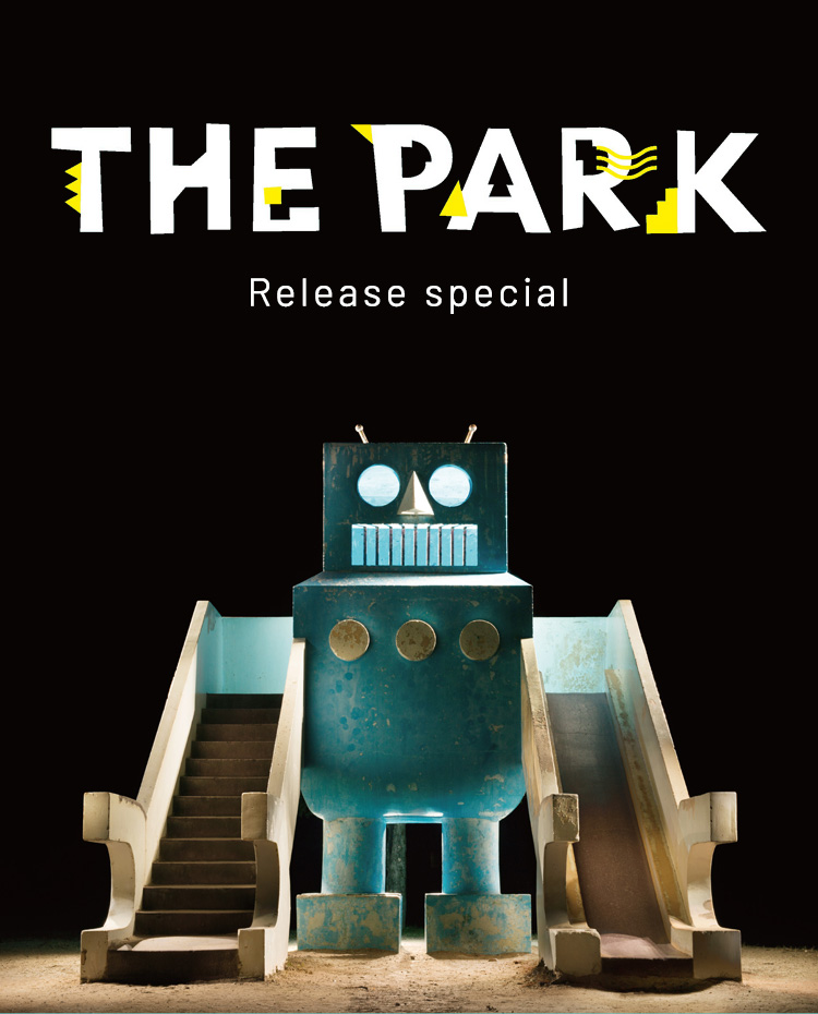「THE PARK」RELEASE SPACIAL